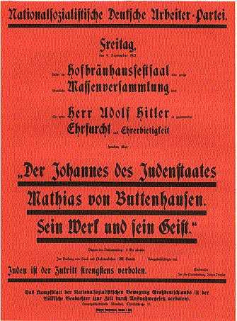 Анонс выступления Гитлера. Евреям вход воспрещен. Красный цвет постеров сам Гитлер объяснял просто - это любимый цвет главных политических противников НСДАП. Такой выбор цвета заставит врагов понервничать, а обыватели запомнят новую партию. 1921